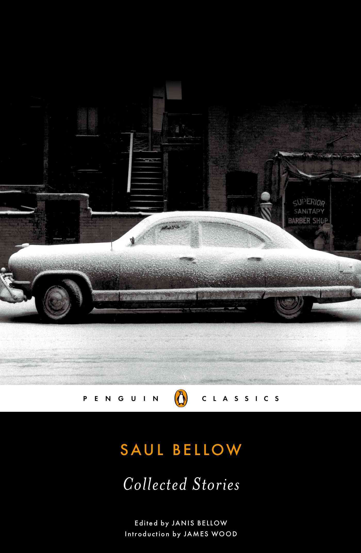 Collected Stories By Bellow, Saul/ Bellow, Janis (EDT)/ Bellow, Janis (FRW)/ Wood, James (INT)