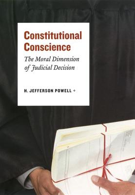 Constitutional Conscience By Powell, H. Jefferson