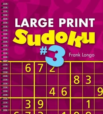 Large Print Sudoku 3 By Longo, Frank